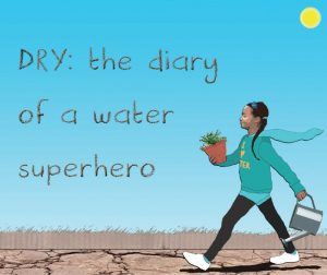"Cover image of the book ""DRY, Diary of a water superhero"""
